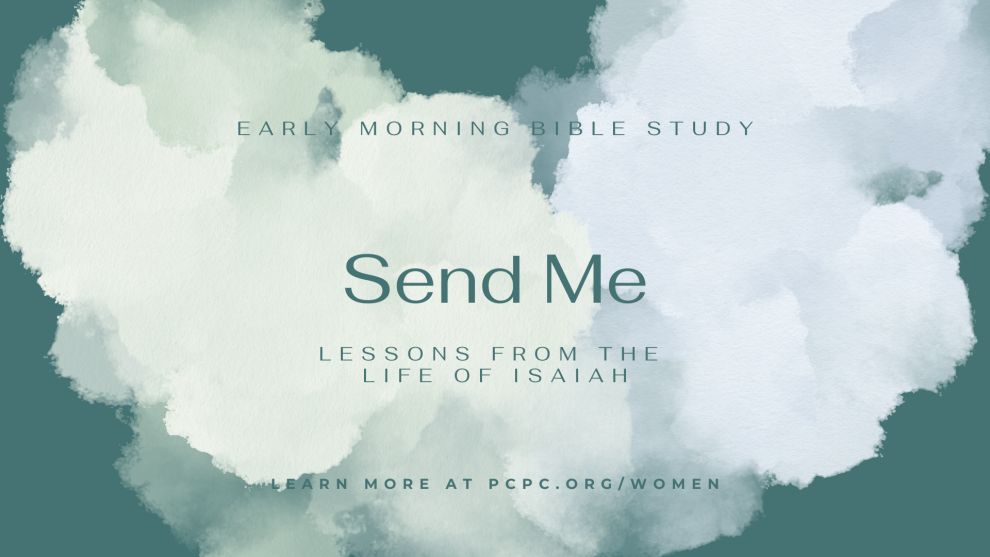 Isaiah: Send Me (Early Morning Bible Study)